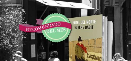 Hotel del Norte - Recomendado del Mes Febrero 2015