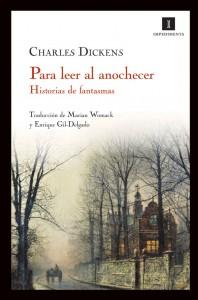 """""""Para leer al anochecer"""" de Charles Dickens y Editorial Impedimenta."""