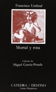 Mortal y rosa de Francisco Umbral