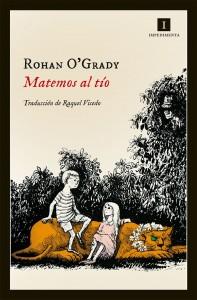 """""""Matemos al tío"""" de Rohan O'Grady"""