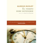El tiempo debe detenerse de Aldous Huxley