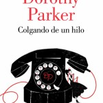 Colgando de un hilo de Dorothy Parker