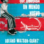 El niño que dibujaba un mundo nuevo de Roland Watson-Grant