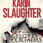 Flores cortadas de Karin Slaughter