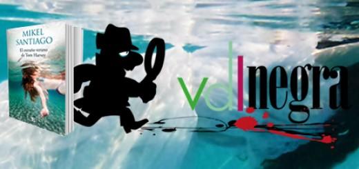 VDL Negra 25: El extraño verano de Tom Harvey de Mikel Santiago