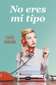 No eres mi tipo de Chloe Santana
