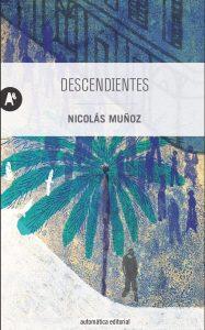 Reseña de Descendientes de Nicolás Muñoz