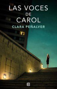 «Las voces de Carol» de Clara Peñalver y Ediciones B