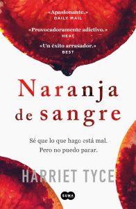 «Naranja de sangre» de Harriet Tyce y Suma de Letras
