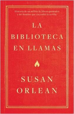 «La biblioteca en llamas» de Susan Orlean y Temas de Hoy
